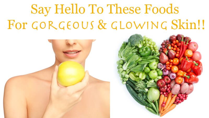 foods for gorgeous skin